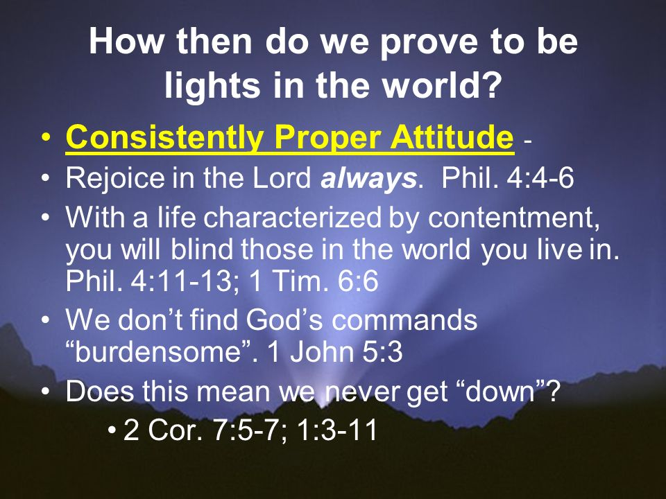 How then do we prove to be lights in the world