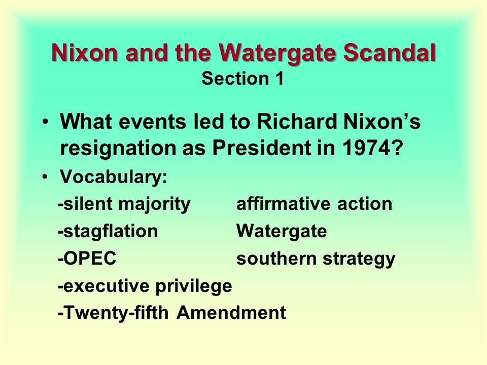 Nixon and the Watergate Scandal Section 1