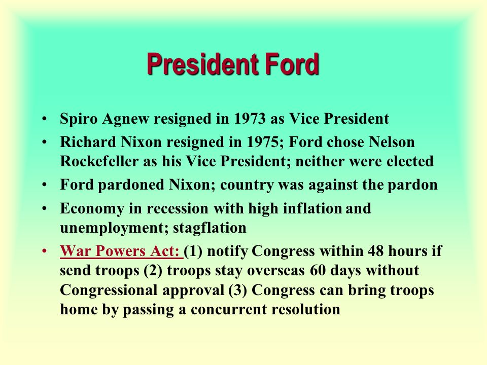 President Ford Spiro Agnew resigned in 1973 as Vice President