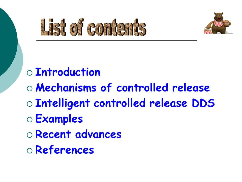 List of contents Introduction Mechanisms of controlled release