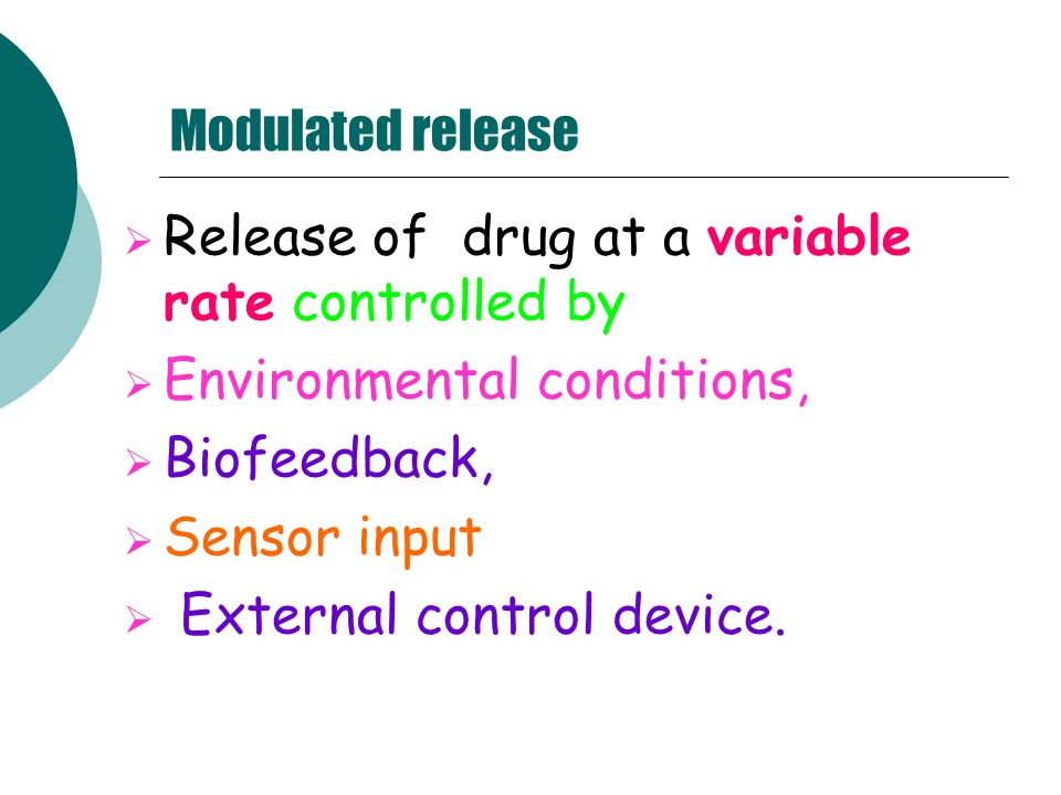 Release of drug at a variable rate controlled by