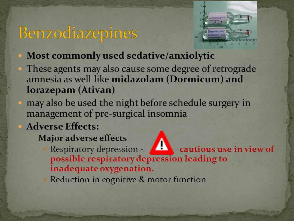 Benzodiazepines Most commonly used sedative/anxiolytic