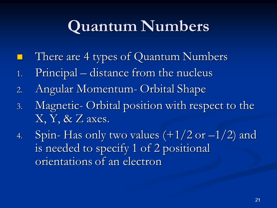 Quantum Numbers There are 4 types of Quantum Numbers