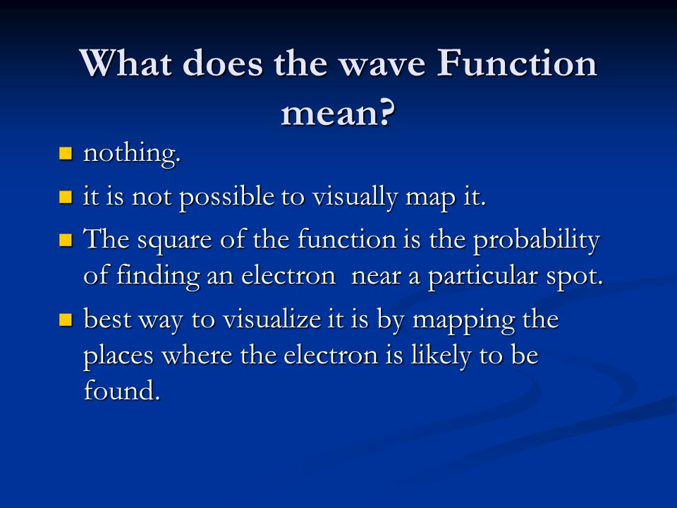 What does the wave Function mean