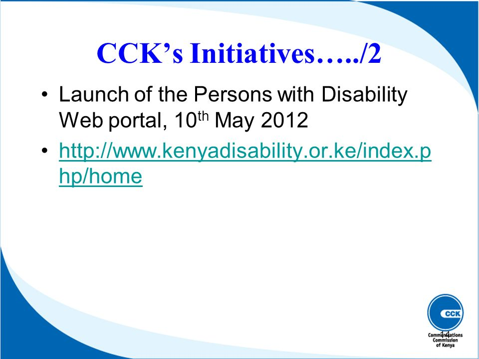 CCK's Initiatives…../2 Launch of the Persons with Disability Web portal, 10th May 2012.