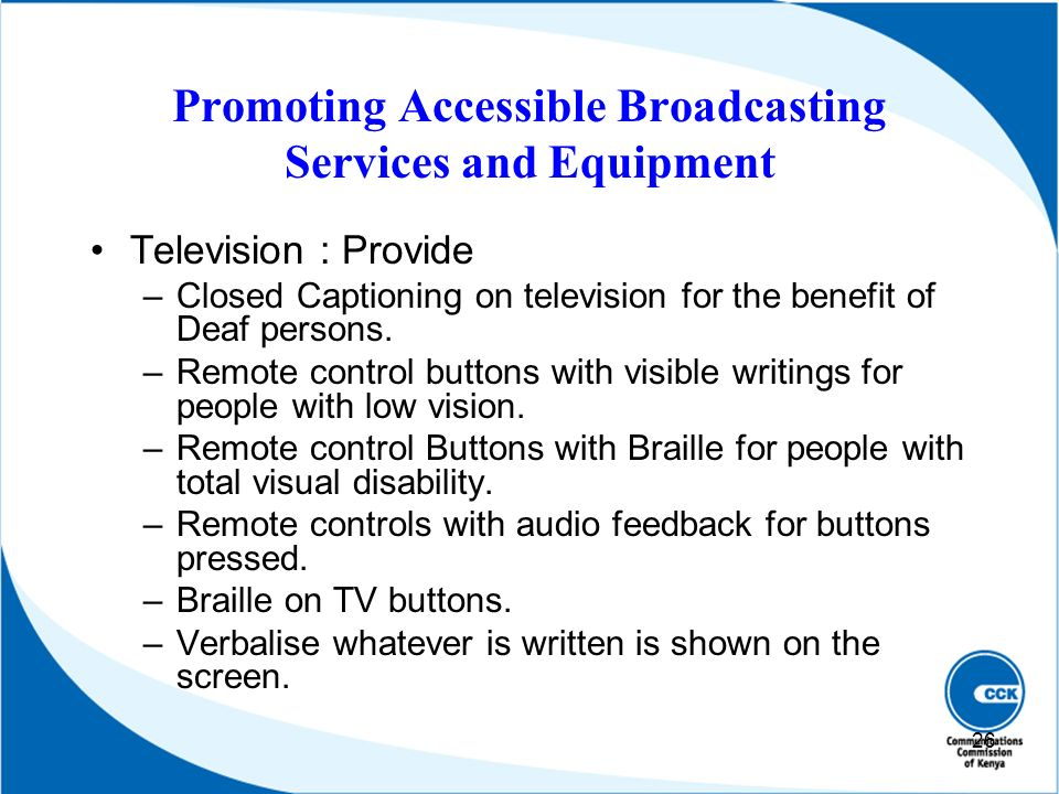 Promoting Accessible Broadcasting Services and Equipment