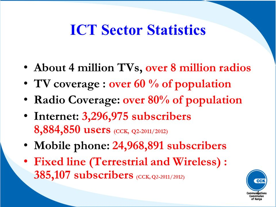 ICT Sector Statistics About 4 million TVs, over 8 million radios