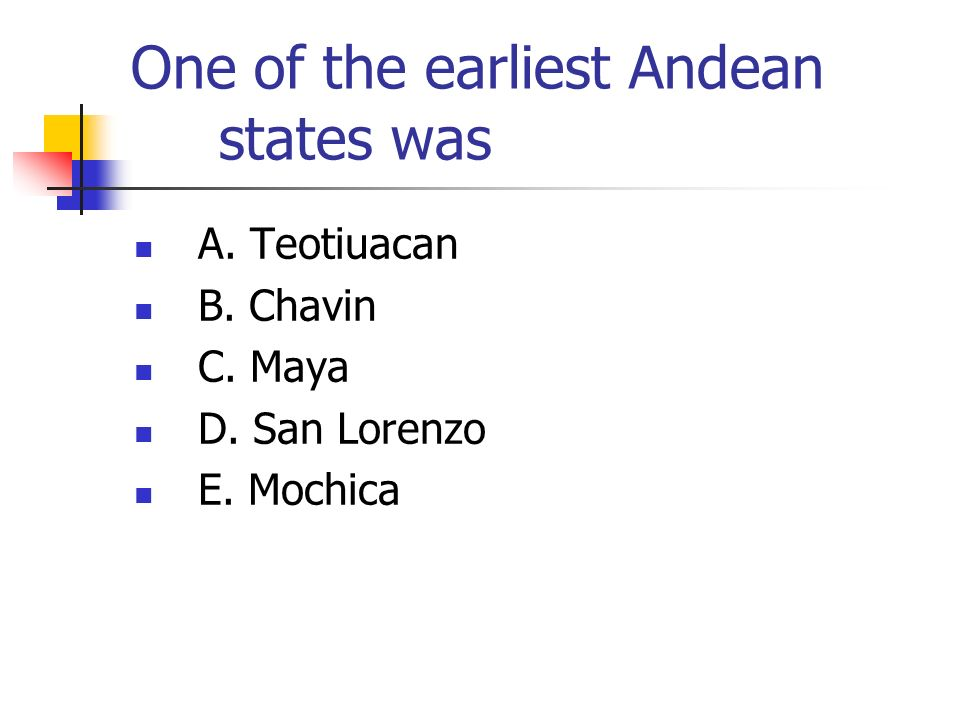 One of the earliest Andean states was