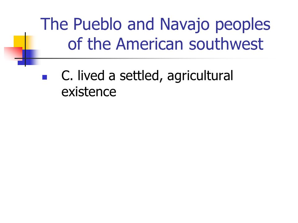 The Pueblo and Navajo peoples of the American southwest