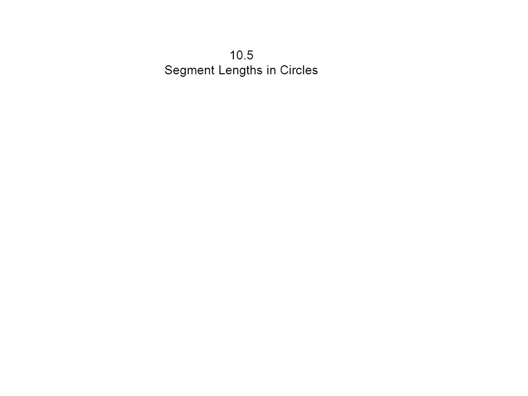 Segment Lengths in Circles