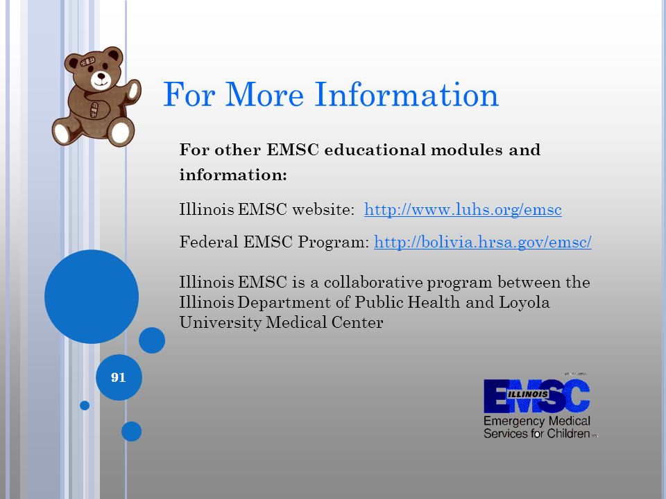 For More Information For other EMSC educational modules and information: Illinois EMSC website: http://www.luhs.org/emsc.