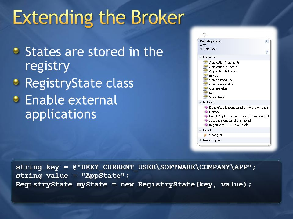 Extending the Broker States are stored in the registry