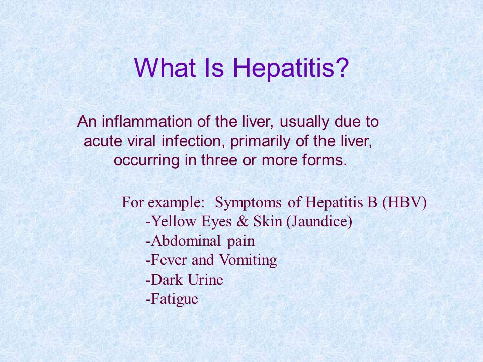 What Is Hepatitis An inflammation of the liver, usually due to