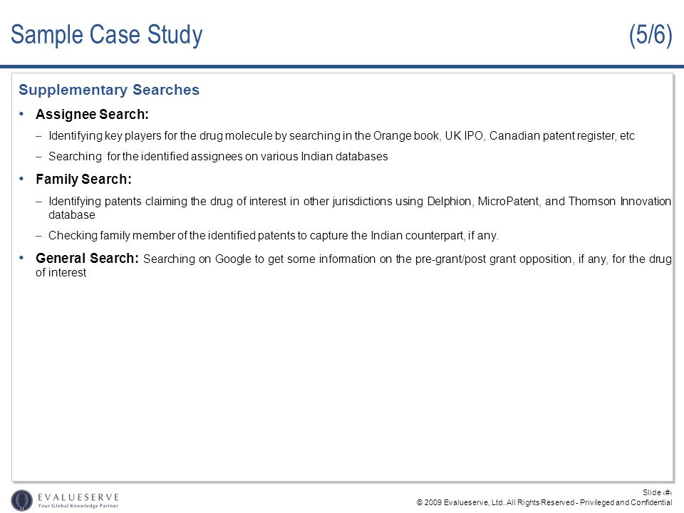 Sample Case Study (5/6) Supplementary Searches Assignee Search: