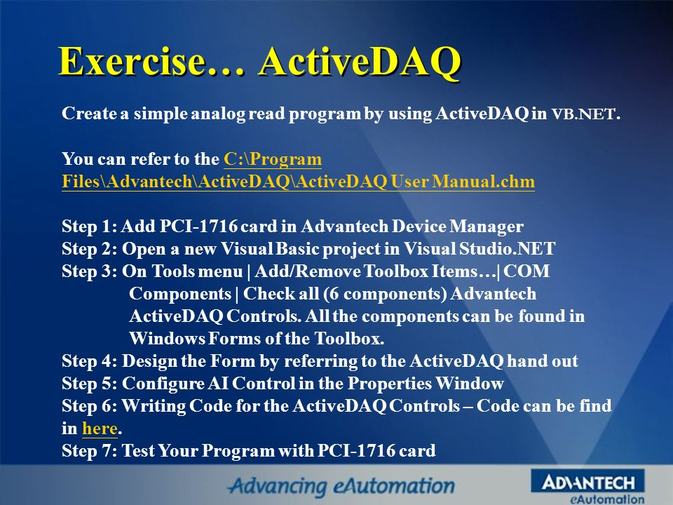 Exercise… ActiveDAQ Create a simple analog read program by using ActiveDAQ in VB.NET.