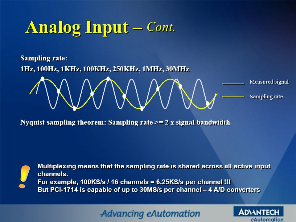 Analog Input – Cont. ! Sampling rate: