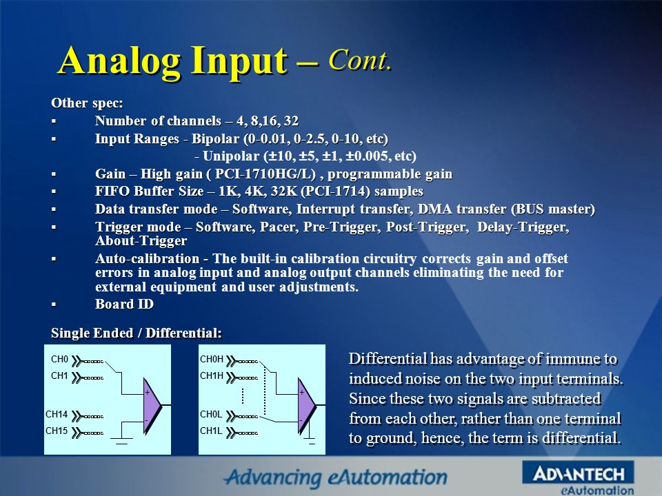 Analog Input – Cont. Differential has advantage of immune to