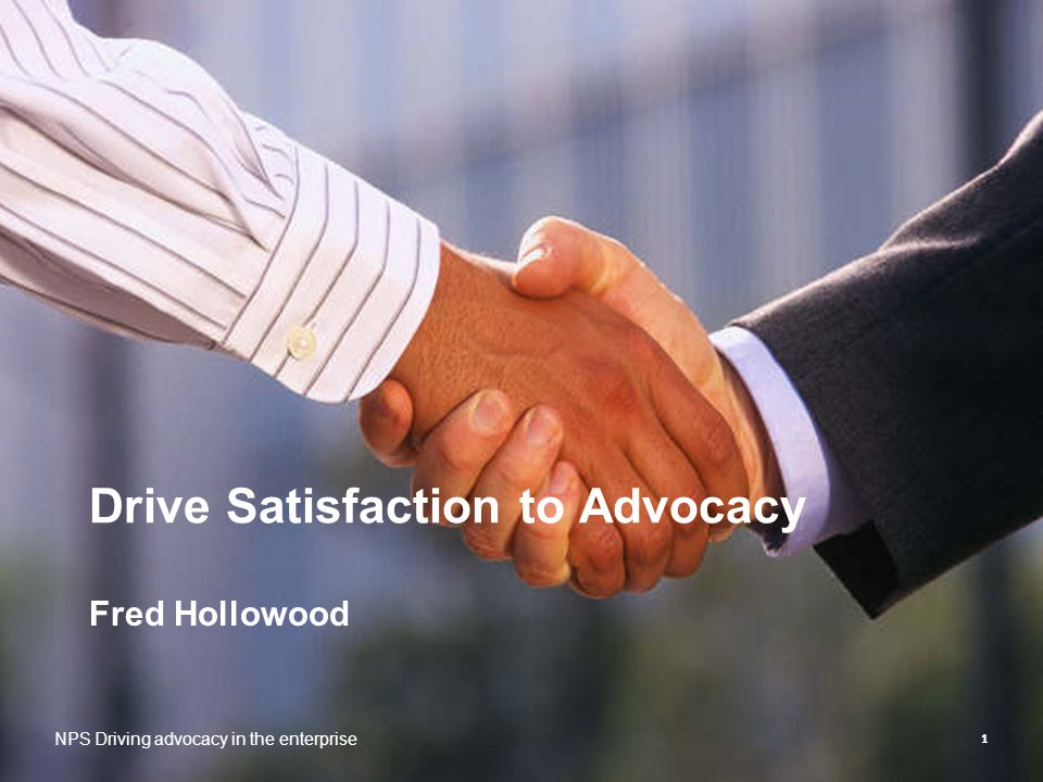 Drive Satisfaction to Advocacy