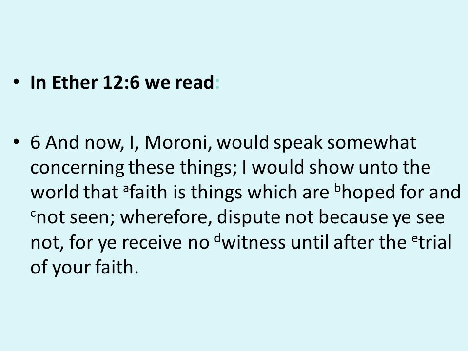 In Ether 12:6 we read: