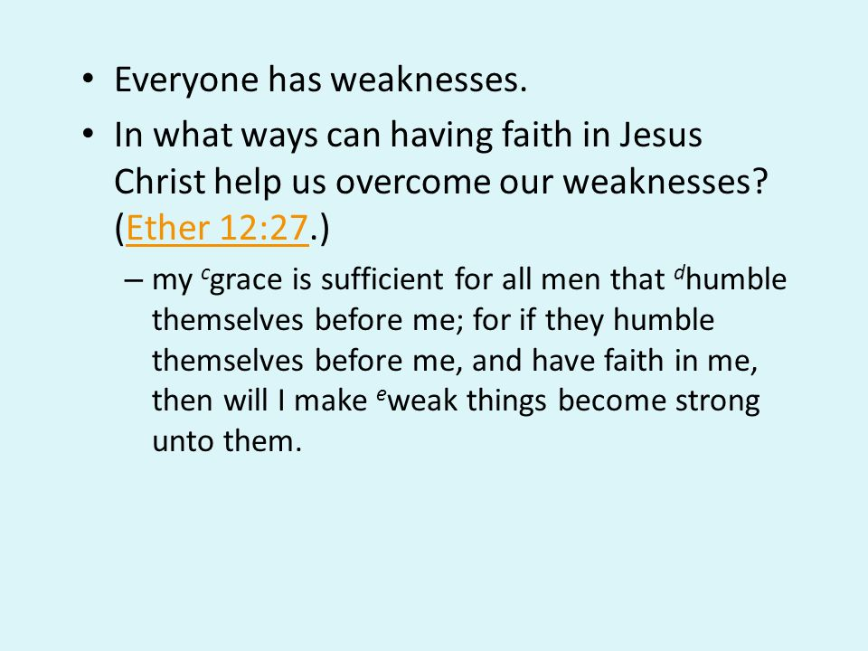 Everyone has weaknesses.