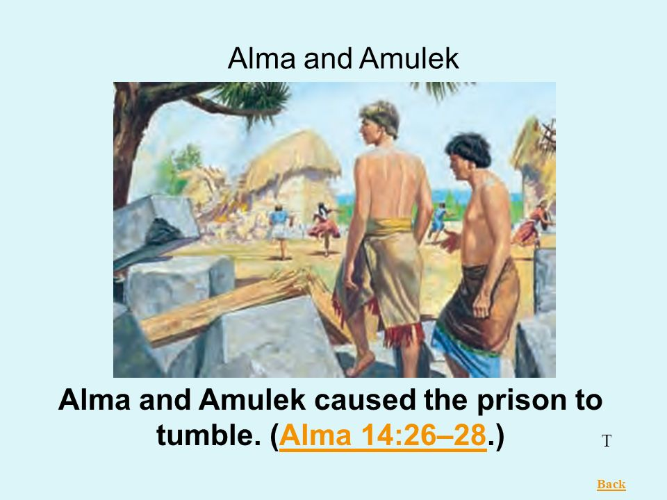 Alma and Amulek caused the prison to tumble. (Alma 14:26–28.)
