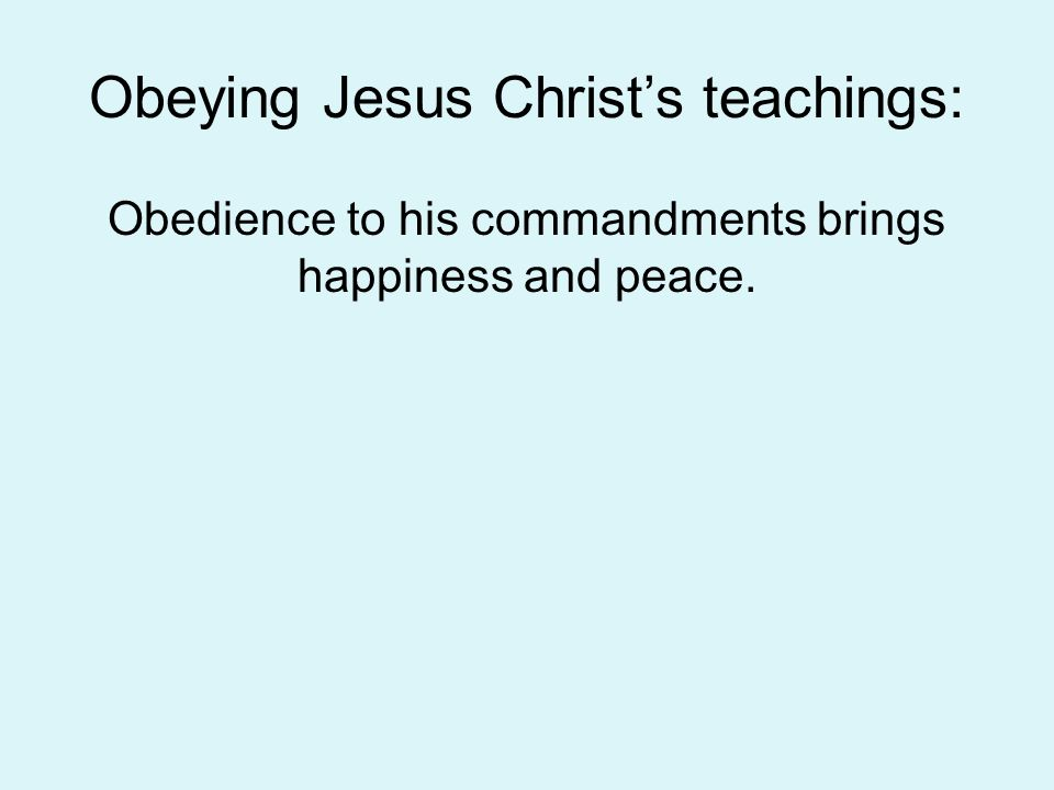 Obeying Jesus Christ's teachings: