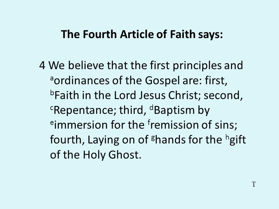 The Fourth Article of Faith says: