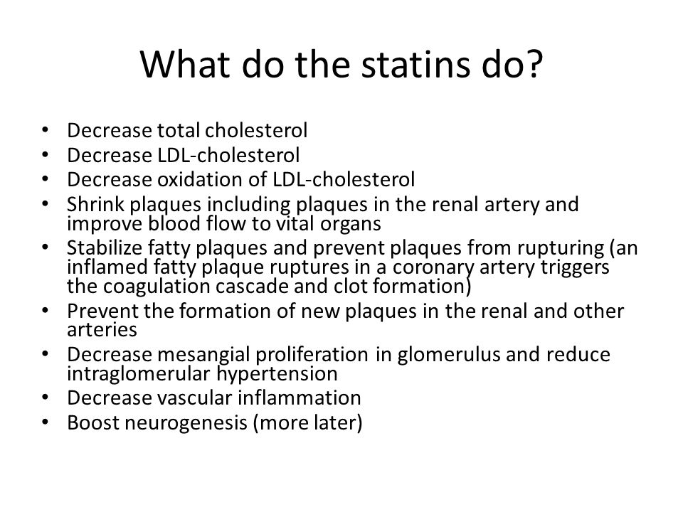 What do the statins do Decrease total cholesterol