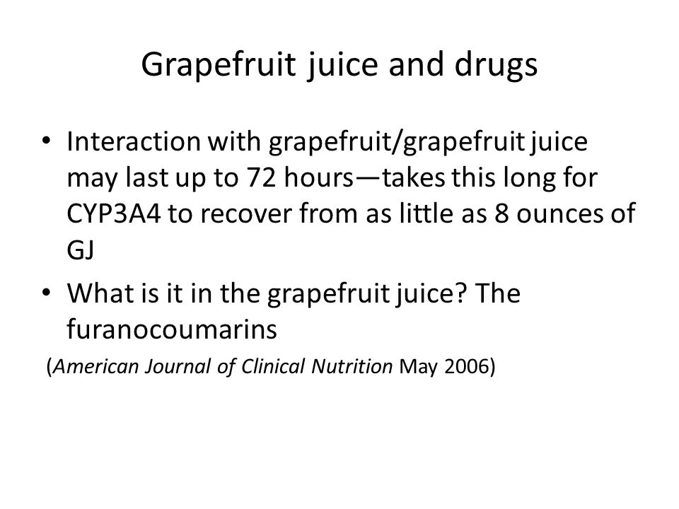 Grapefruit juice and drugs