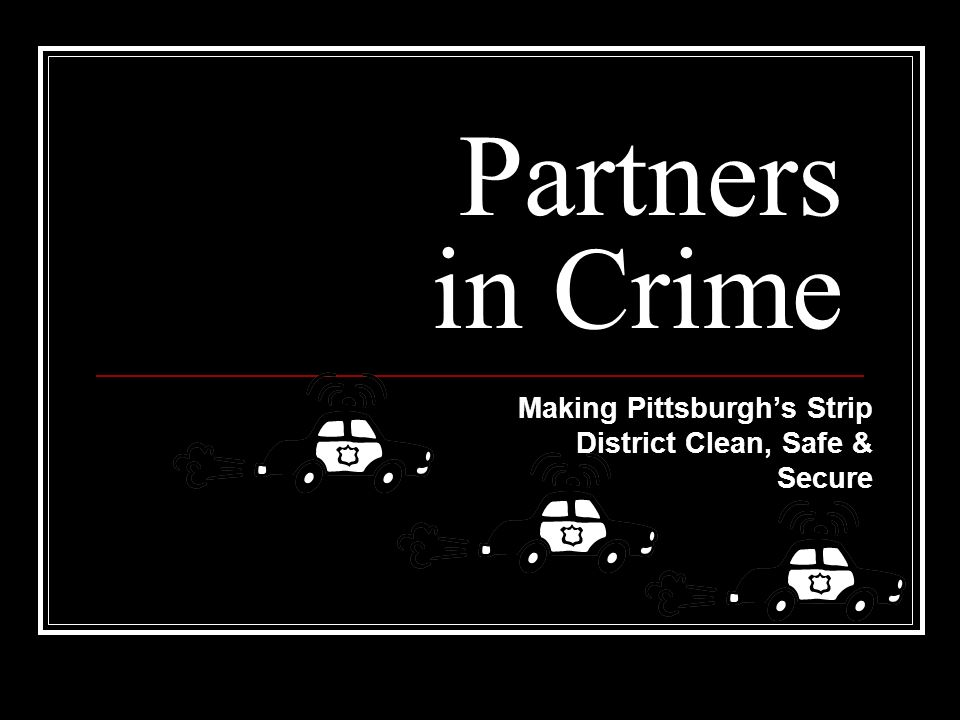 Making Pittsburgh's Strip District Clean, Safe & Secure