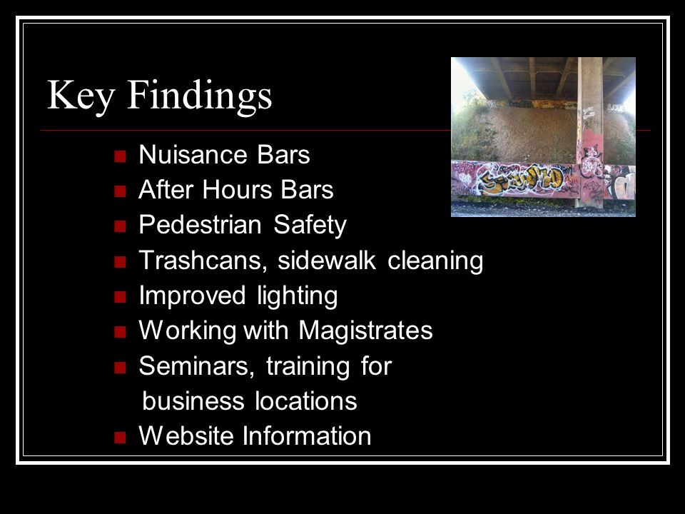 Key Findings Nuisance Bars After Hours Bars Pedestrian Safety