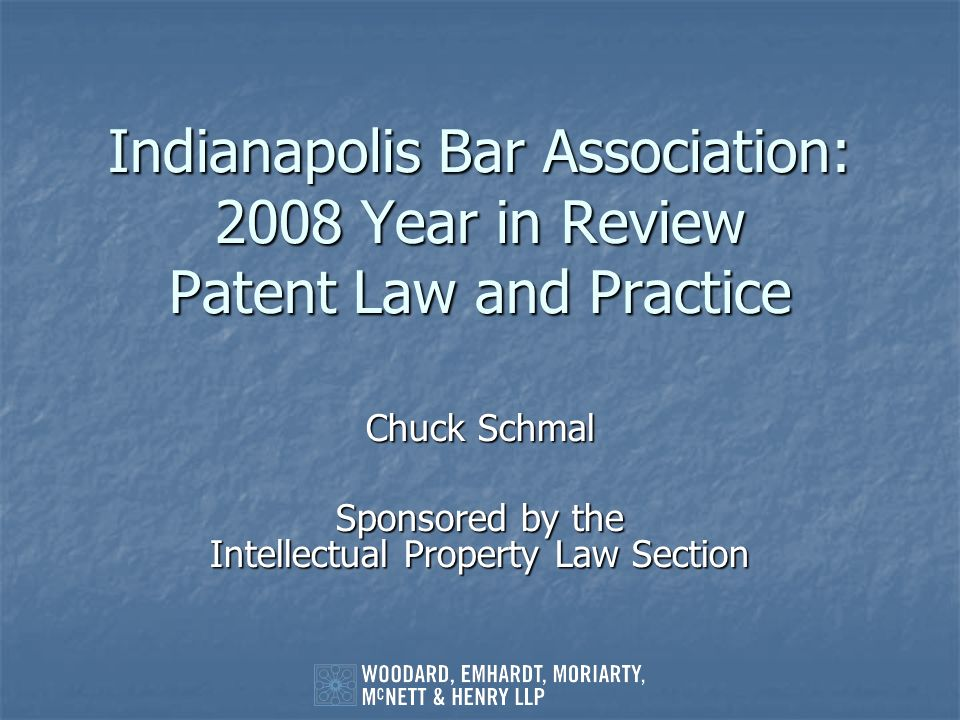 Chuck Schmal Sponsored by the Intellectual Property Law Section