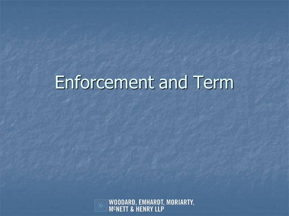 Enforcement and Term