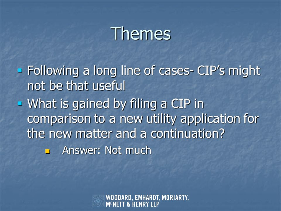 Themes Following a long line of cases- CIP's might not be that useful