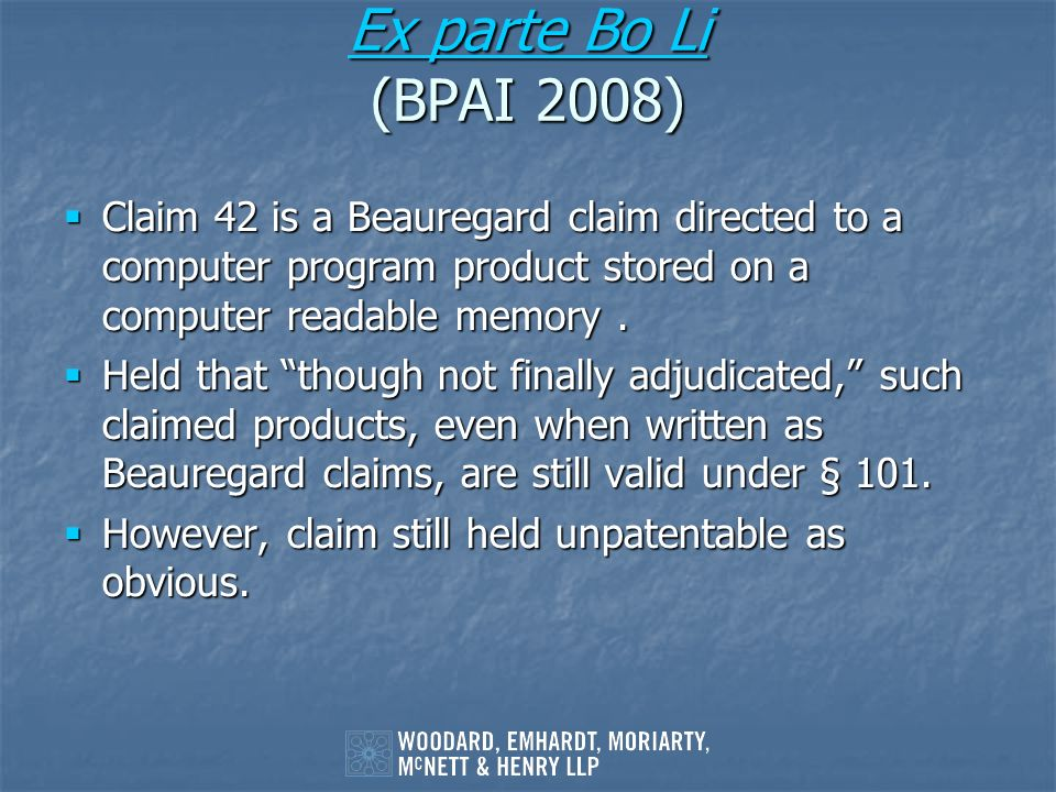 Ex parte Bo Li (BPAI 2008) Claim 42 is a Beauregard claim directed to a computer program product stored on a computer readable memory .