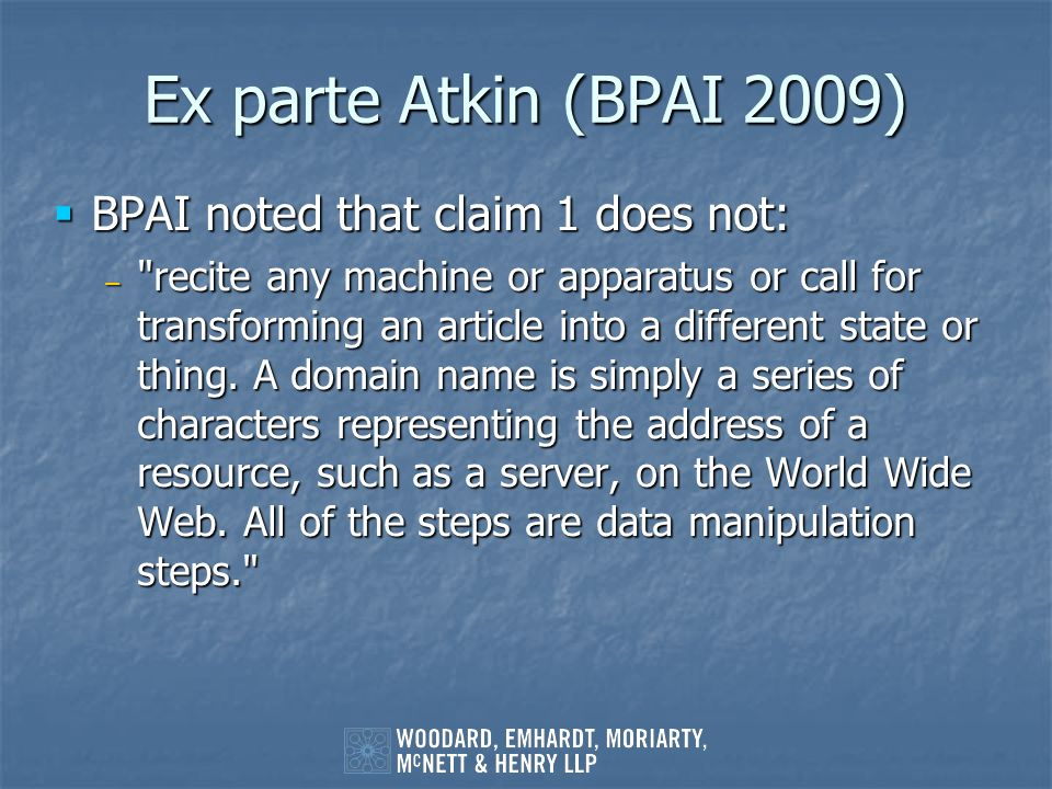 Ex parte Atkin (BPAI 2009) BPAI noted that claim 1 does not:
