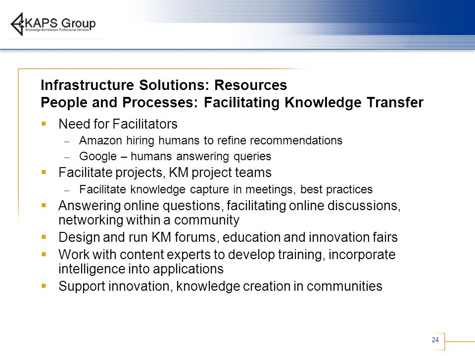 Infrastructure Solutions: Resources People and Processes: Facilitating Knowledge Transfer