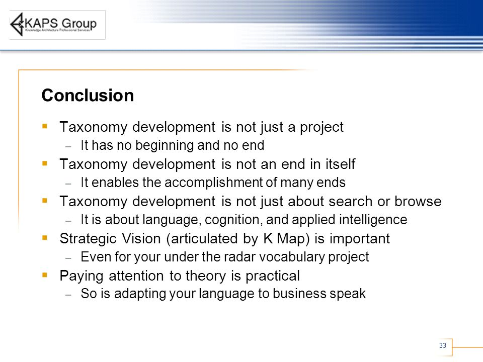 Conclusion Taxonomy development is not just a project