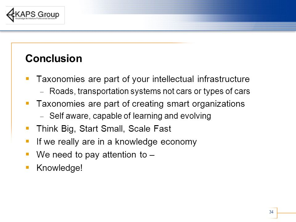 Conclusion Taxonomies are part of your intellectual infrastructure