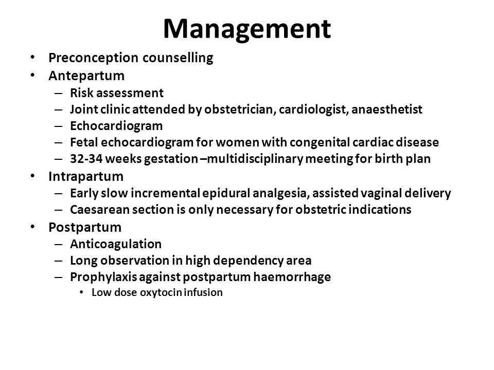 Management Preconception counselling Antepartum Intrapartum Postpartum
