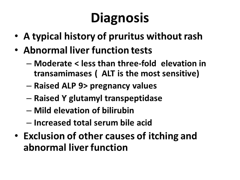 Diagnosis A typical history of pruritus without rash