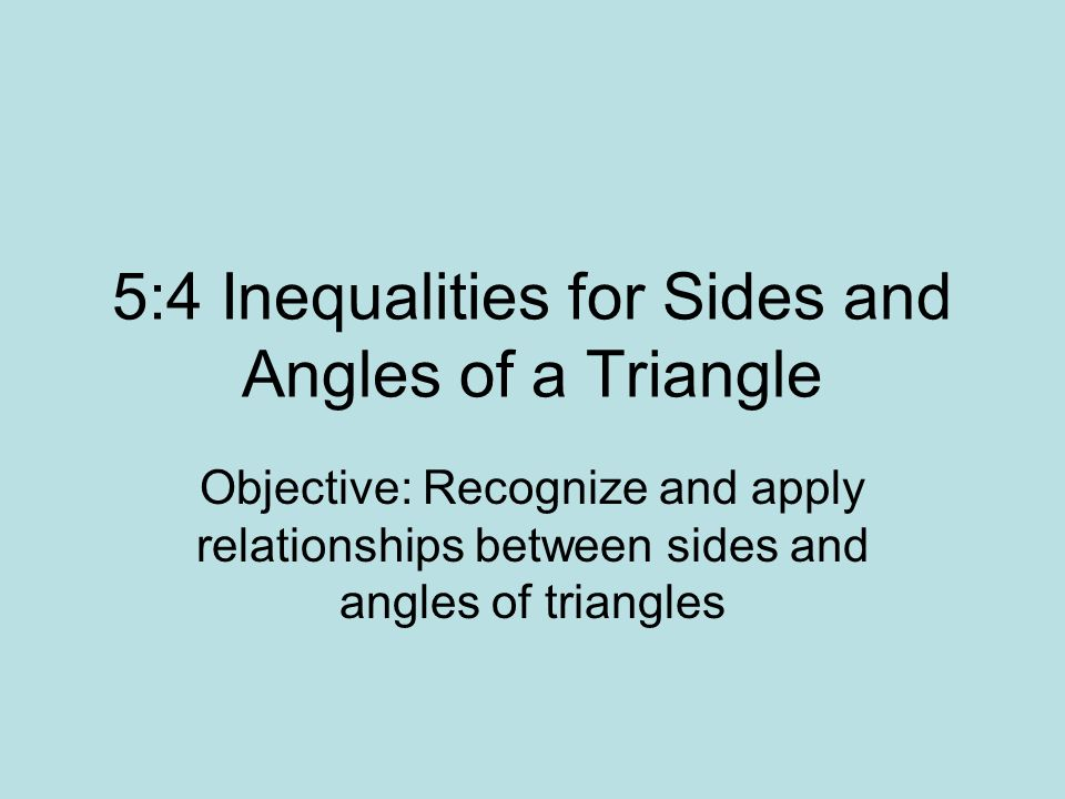 5:4 Inequalities for Sides and Angles of a Triangle