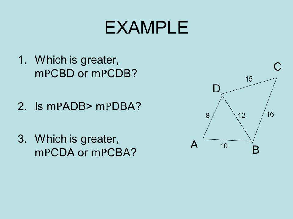 EXAMPLE Which is greater, mCBD or mCDB C Is mADB> mDBA D