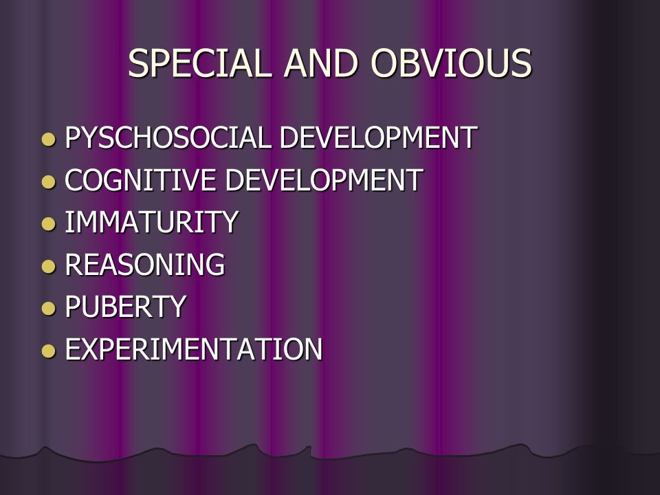 SPECIAL AND OBVIOUS PYSCHOSOCIAL DEVELOPMENT COGNITIVE DEVELOPMENT
