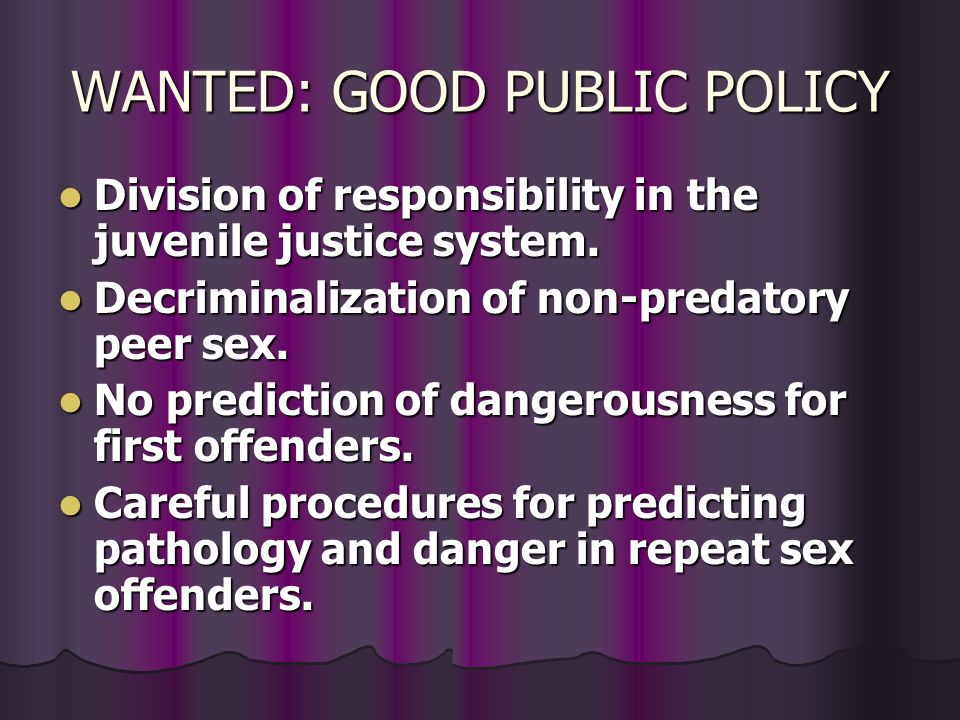 WANTED: GOOD PUBLIC POLICY