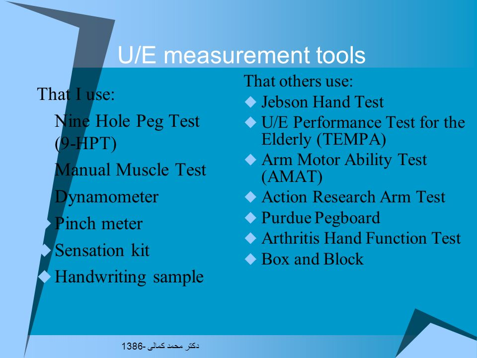 U/E measurement tools That I use: Nine Hole Peg Test (9-HPT)