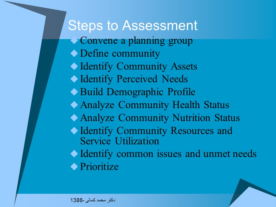 Steps to Assessment Convene a planning group Define community
