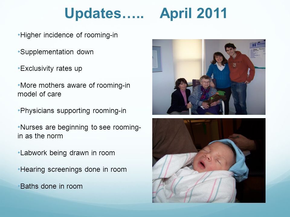 Updates….. April 2011 Higher incidence of rooming-in