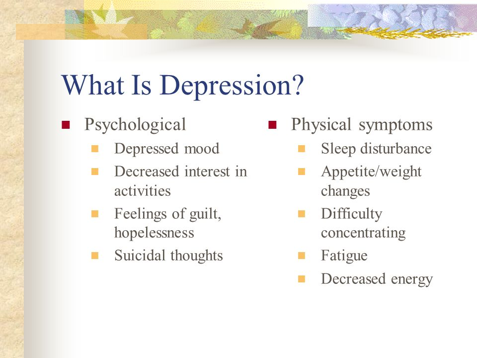What Is Depression Psychological Physical symptoms Depressed mood