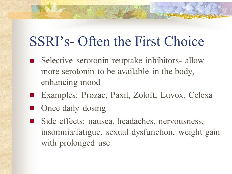 SSRI's- Often the First Choice
